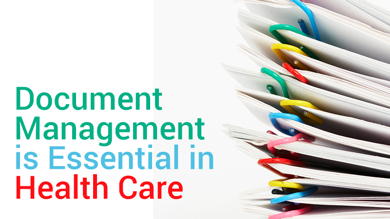 Document Management is Essential in Health Care