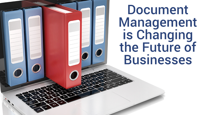 Document management is changing the future of businesses