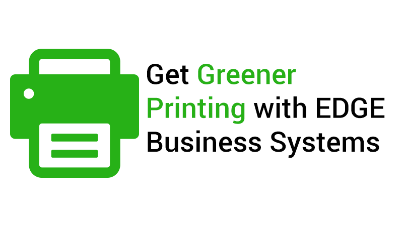 Greener Printing with Edge