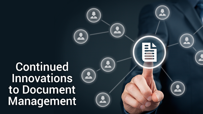 Continued innovations to document management