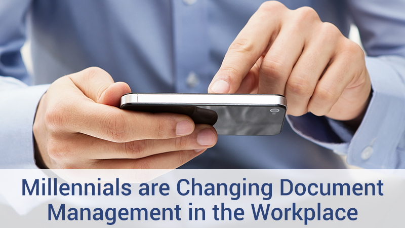 Millenials are changing document management
