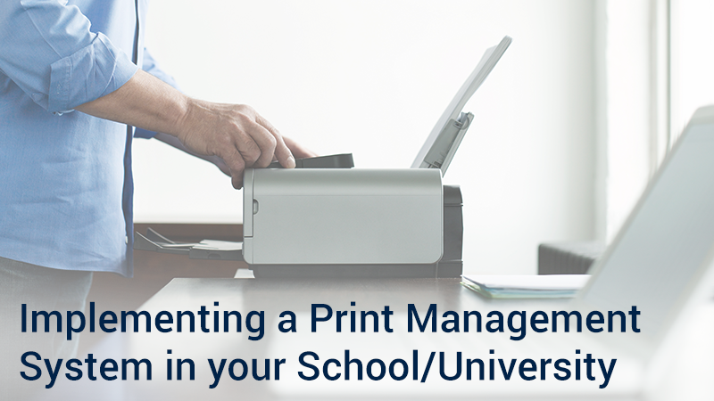 Implementing a print management system in your school